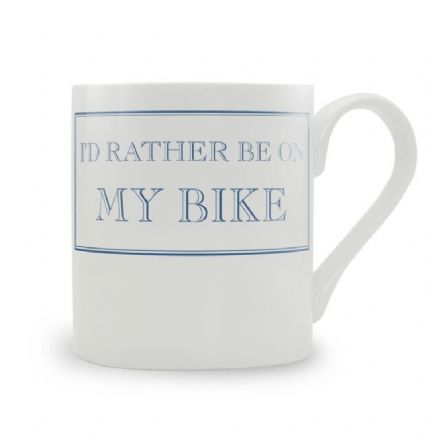 """I'd Rather Be On My Bike"" fine bone china mug from Stubbs Mugs"